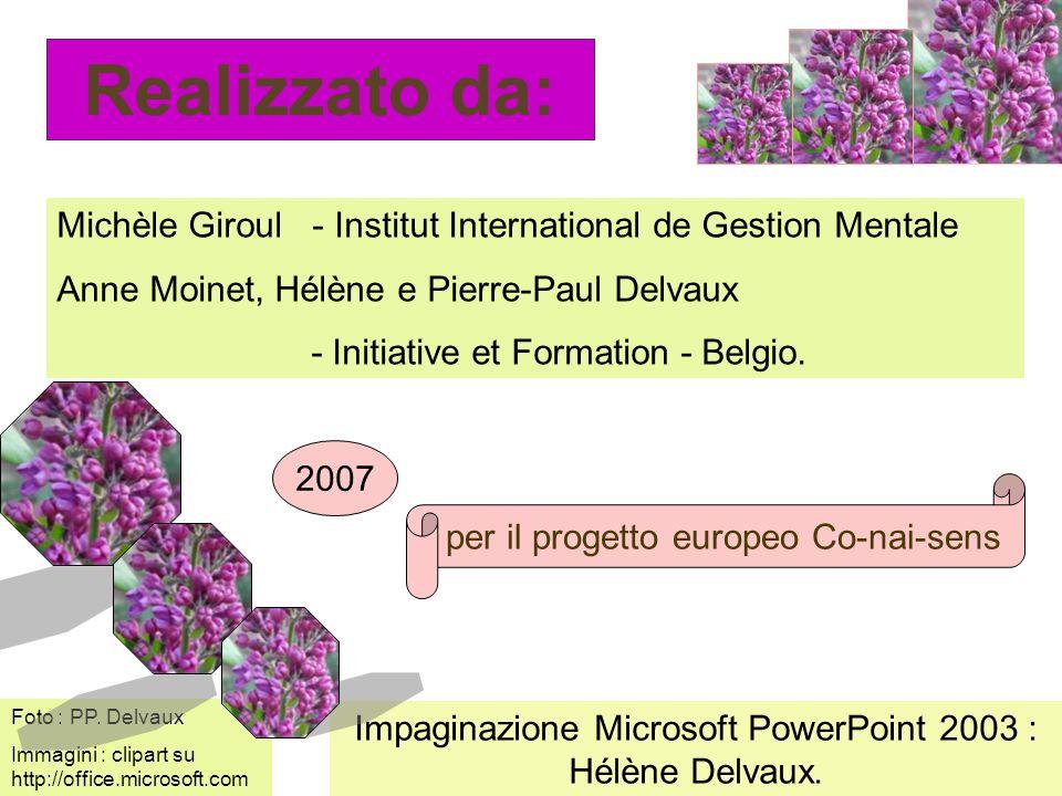 Realizzato da:Michèle Giroul - Institut International de Gestion Mentale. Anne Moinet, Hélène e Pierre-Paul Delvaux.