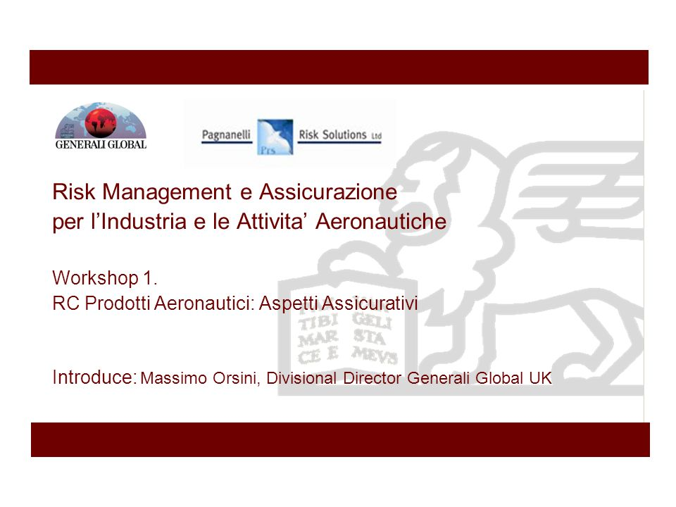 Risk Management e Assicurazione per l'Industria e le Attivita' Aeronautiche Workshop 1.