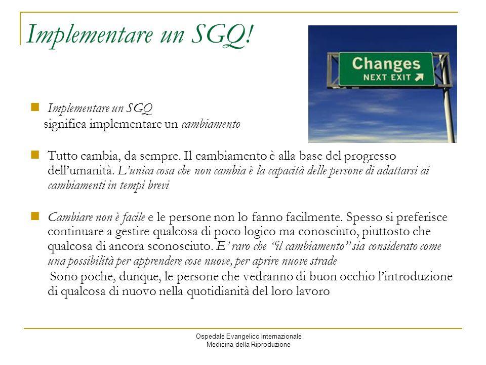 Implementare un SGQ! Implementare un SGQ