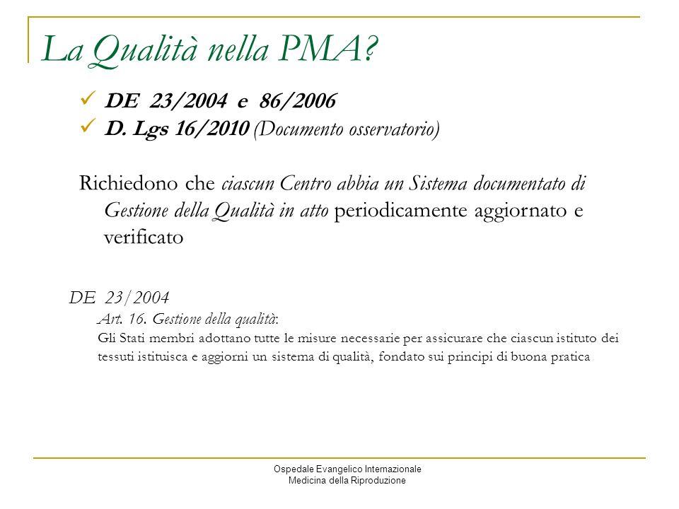 La Qualità nella PMA DE 23/2004 e 86/2006