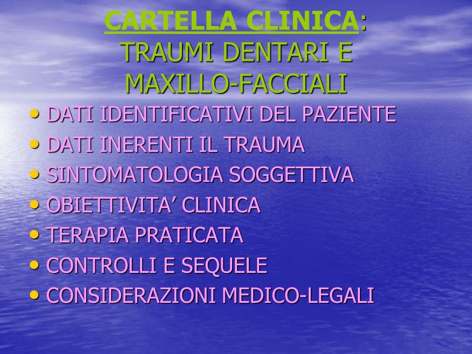 CARTELLA CLINICA: TRAUMI DENTARI E MAXILLO-FACCIALI