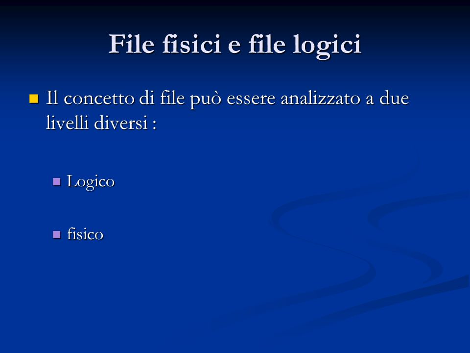 File fisici e file logici