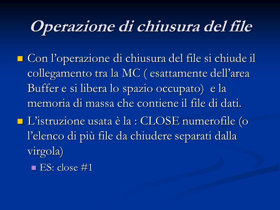 Operazione di chiusura del file