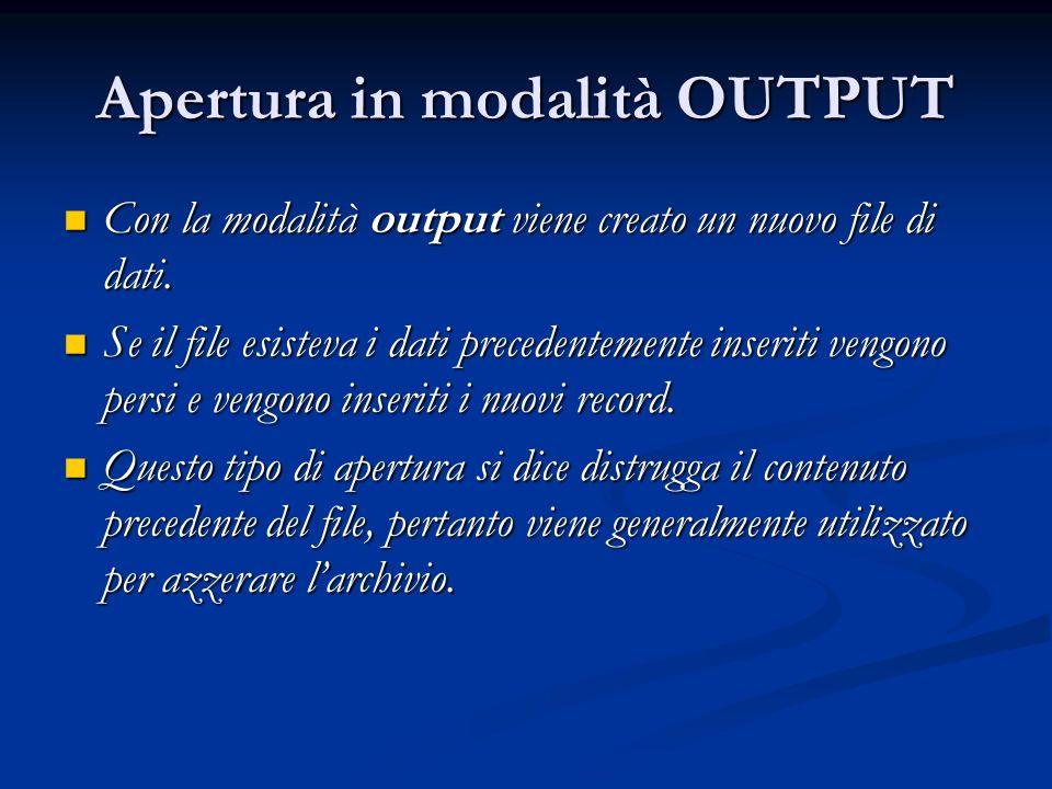 Apertura in modalità OUTPUT