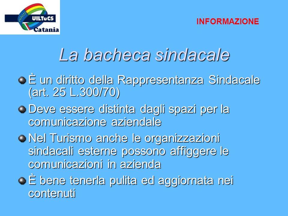 INFORMAZIONE La bacheca sindacale. È un diritto della Rappresentanza Sindacale (art. 25 L.300/70)