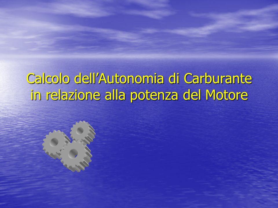 Calcolo dell'Autonomia di Carburante in relazione alla potenza del Motore