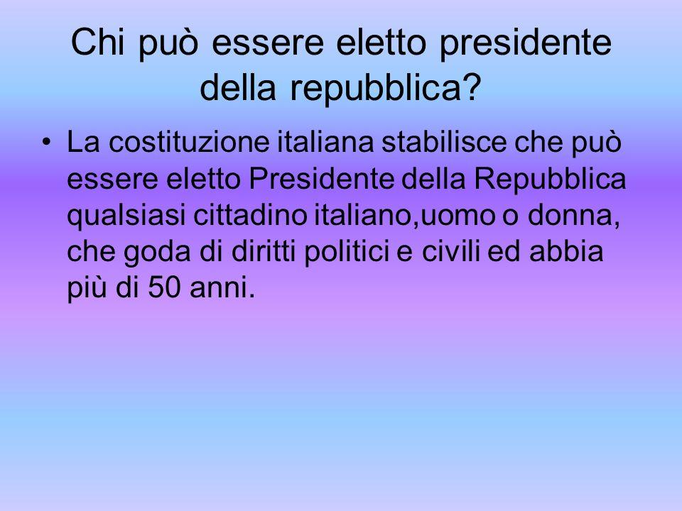 Chi può essere eletto presidente della repubblica