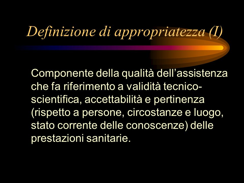 Definizione di appropriatezza (I)