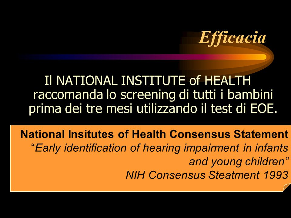 Efficacia Il NATIONAL INSTITUTE of HEALTH raccomanda lo screening di tutti i bambini prima dei tre mesi utilizzando il test di EOE.