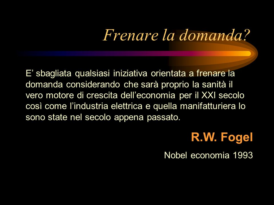 Frenare la domanda R.W. Fogel