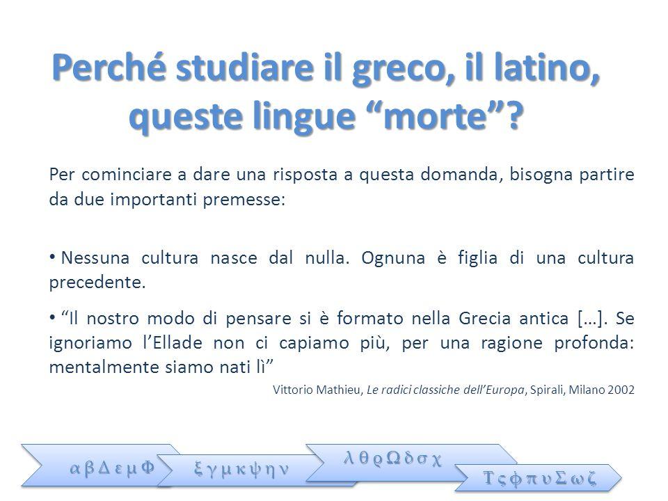 Perché studiare il greco, il latino, queste lingue morte