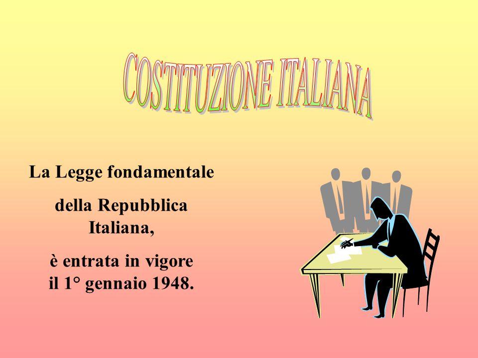 della Repubblica Italiana, è entrata in vigore il 1° gennaio 1948.