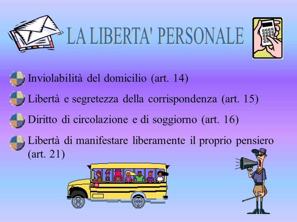 LA LIBERTA PERSONALE Inviolabilità del domicilio (art. 14)
