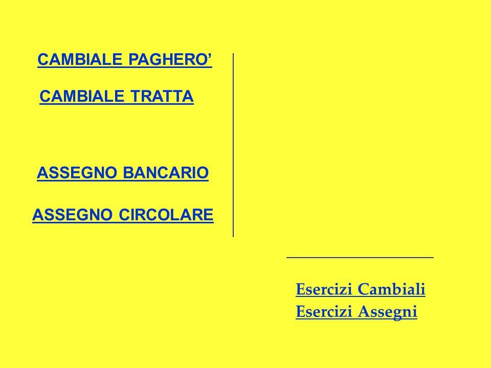 CAMBIALE PAGHERO' CAMBIALE TRATTA. ASSEGNO BANCARIO.