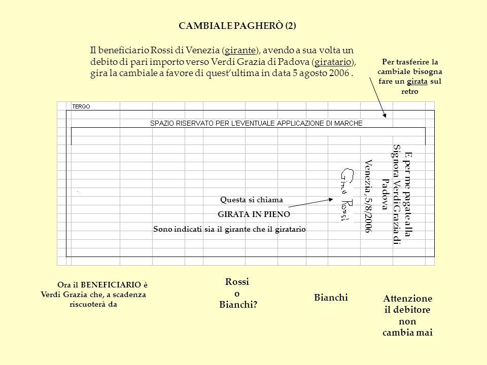 E per me pagate alla Signora Verdi Grazia di Padova Venezia, 5/8/2006