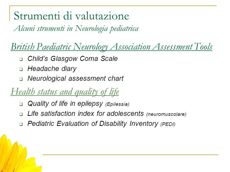 Strumenti di valutazione Alcuni strumenti in Neurologia pediatrica