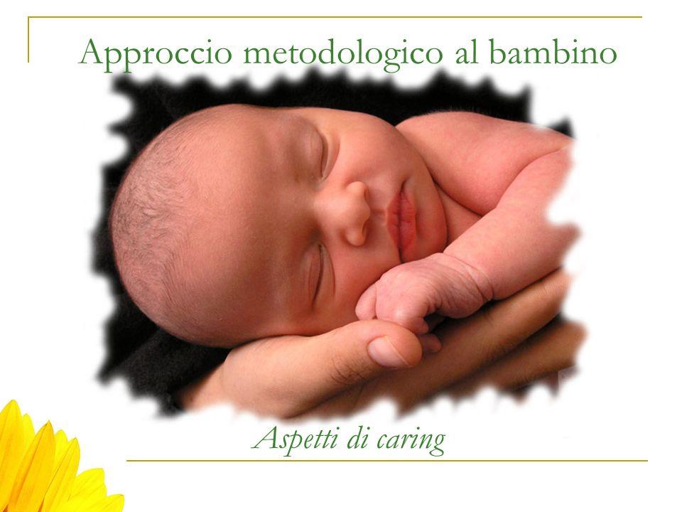 Approccio metodologico al bambino