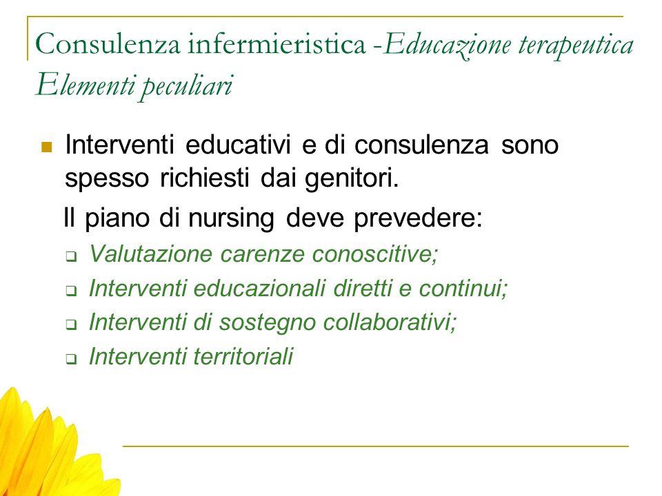 Consulenza infermieristica -Educazione terapeutica Elementi peculiari