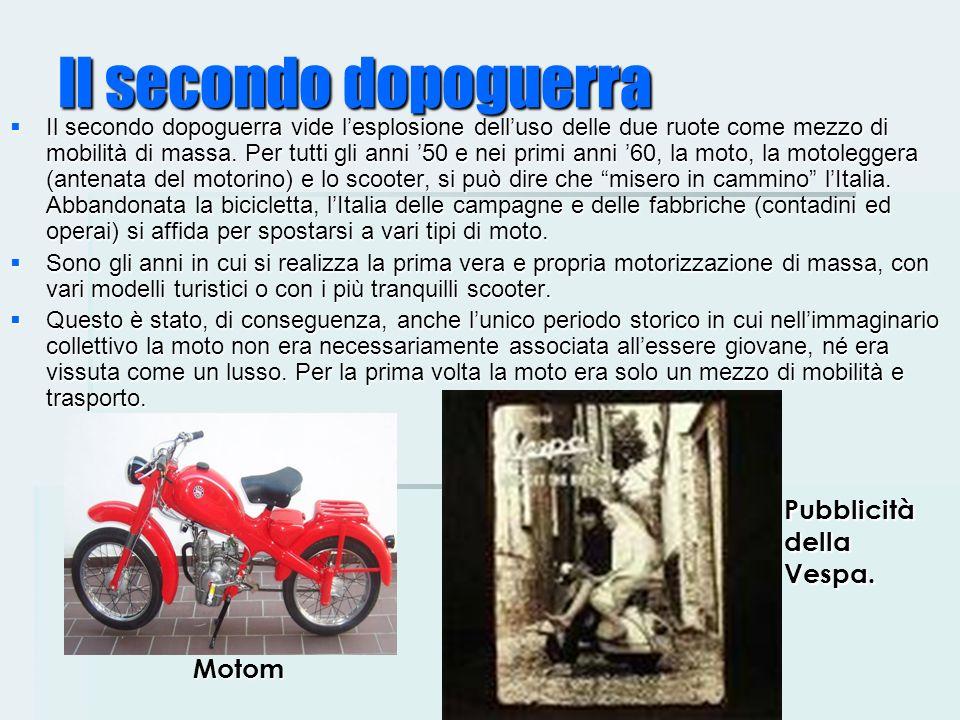 Il secondo dopoguerra Pubblicità della Vespa. Motom