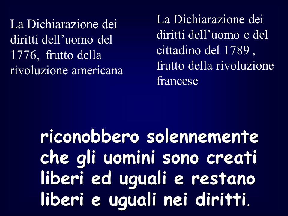La Dichiarazione dei diritti dell'uomo e del cittadino del 1789 , frutto della rivoluzione francese