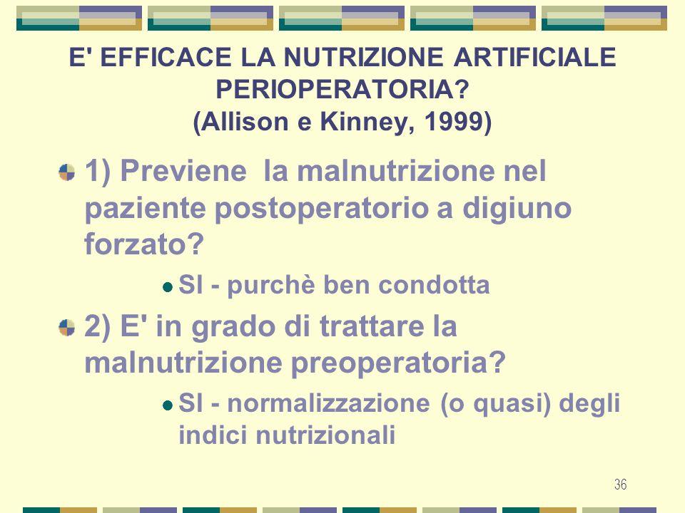 2) E in grado di trattare la malnutrizione preoperatoria
