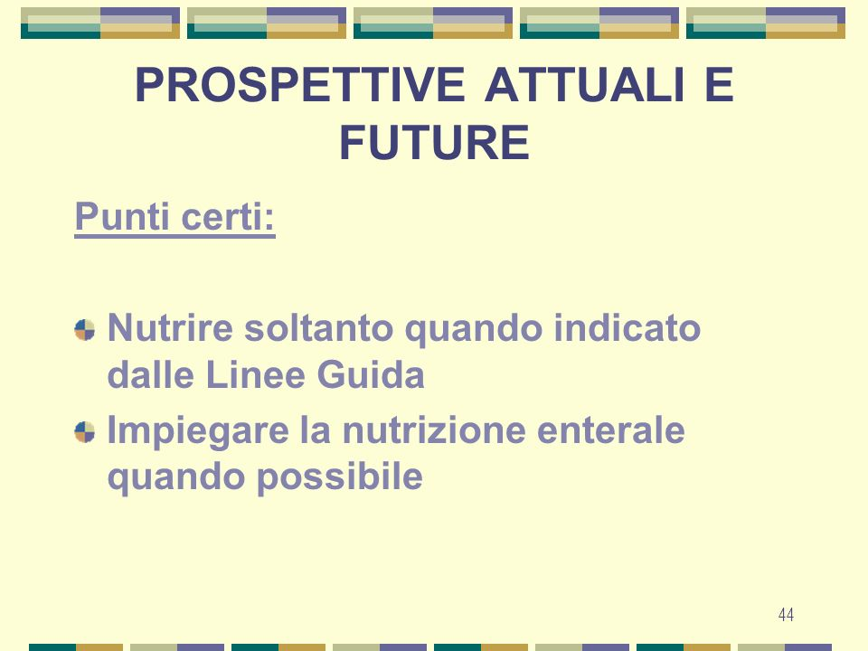 PROSPETTIVE ATTUALI E FUTURE