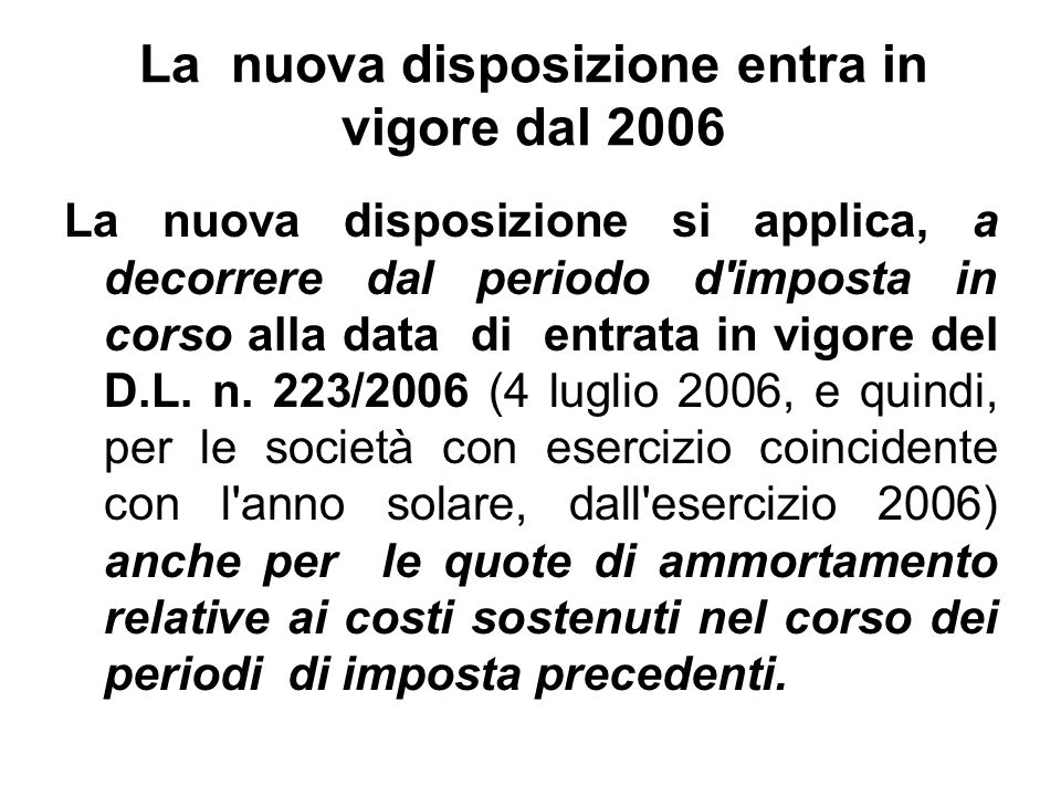 La nuova disposizione entra in vigore dal 2006