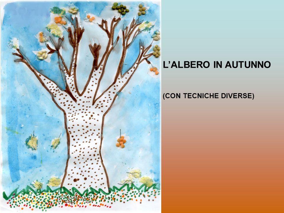 L'ALBERO IN AUTUNNO (CON TECNICHE DIVERSE)