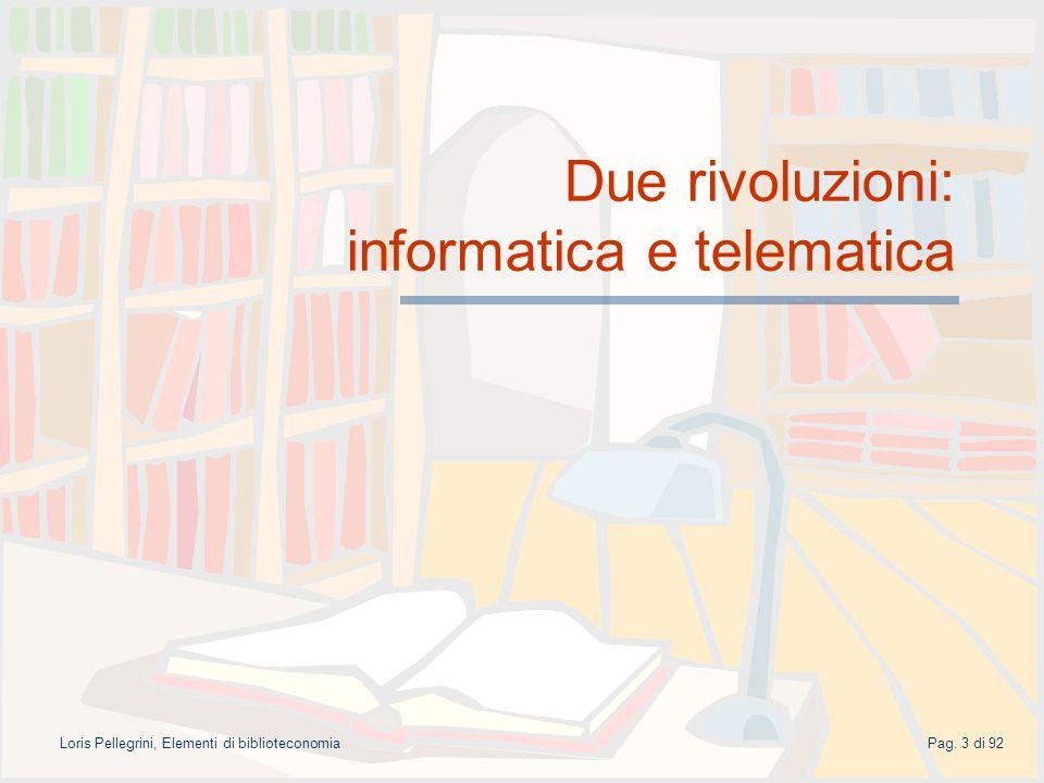 Due rivoluzioni: informatica e telematica