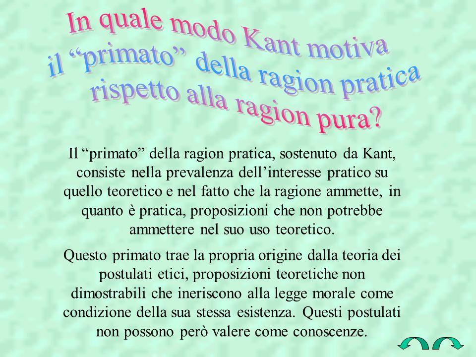 In quale modo Kant motiva il primato della ragion pratica