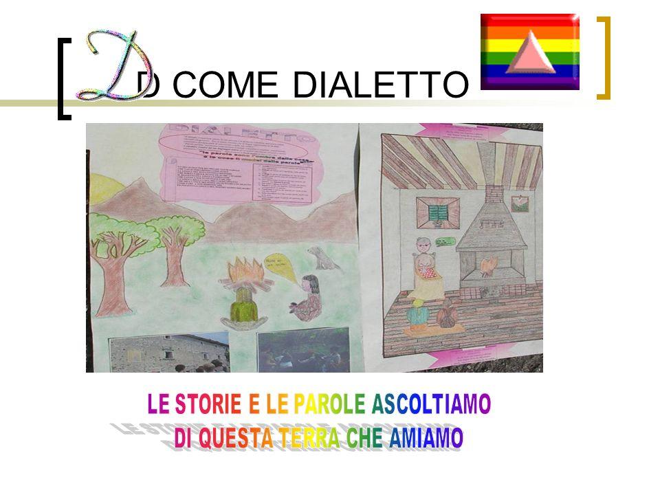 D COME DIALETTO LE STORIE E LE PAROLE ASCOLTIAMO