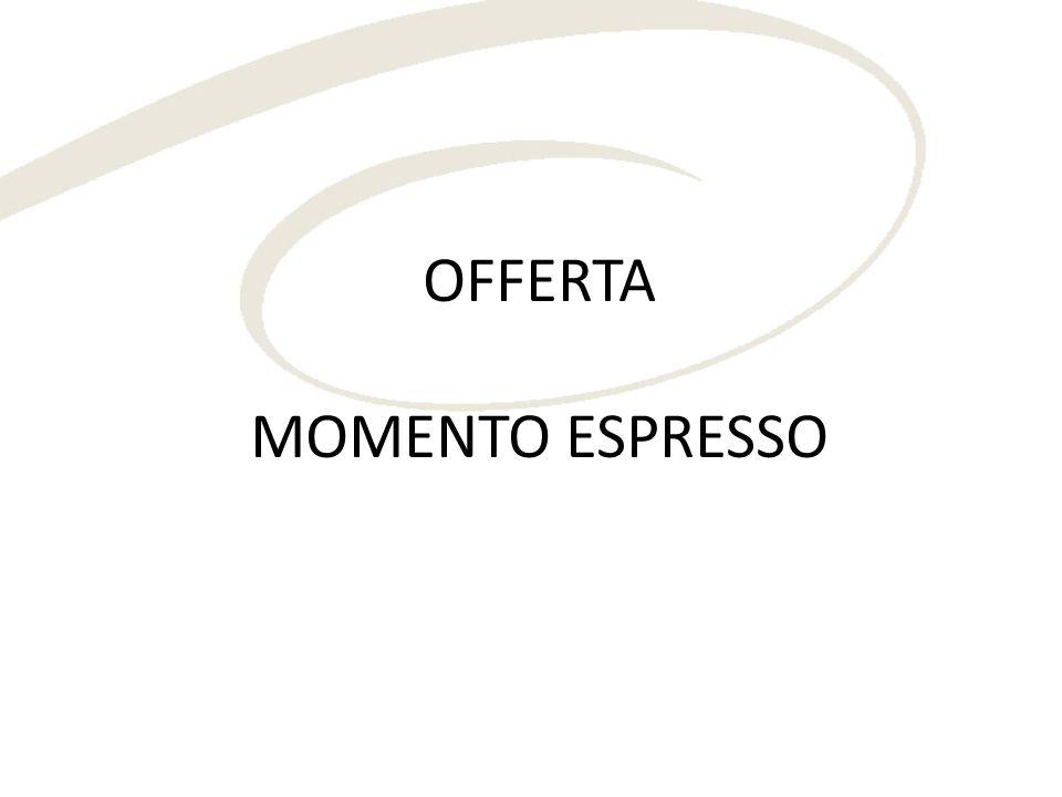 OFFERTA MOMENTO ESPRESSO