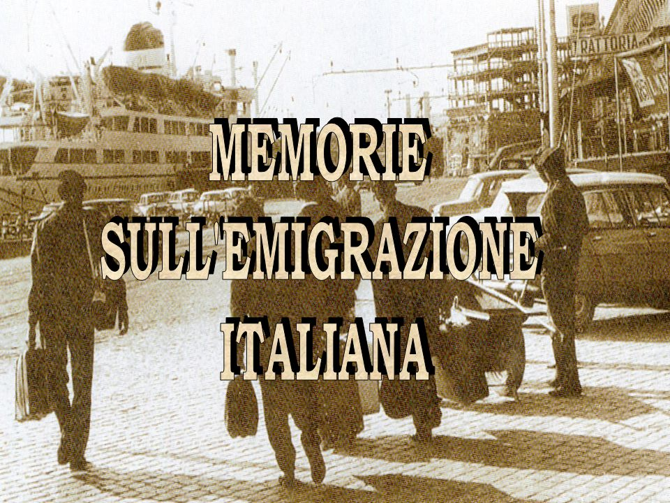 MEMORIE SULL EMIGRAZIONE ITALIANA