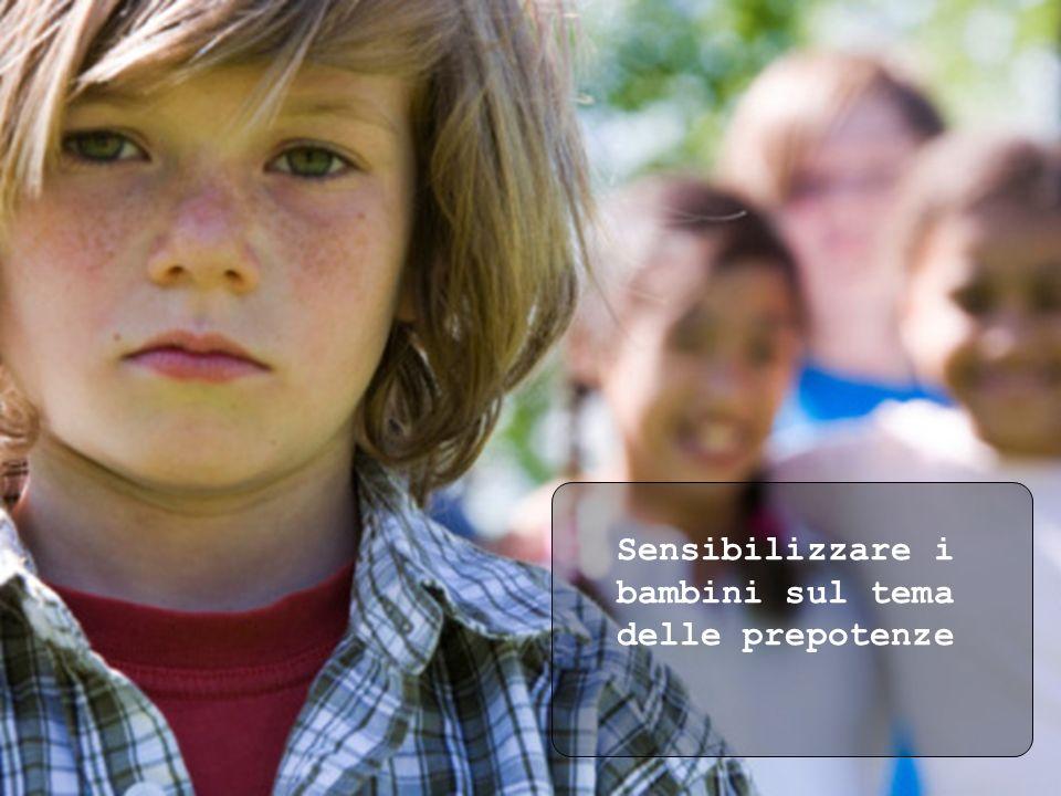 Sensibilizzare i bambini sul tema delle prepotenze