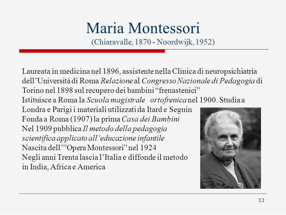 Maria Montessori (Chiaravalle, 1870 - Noordwijk, 1952)