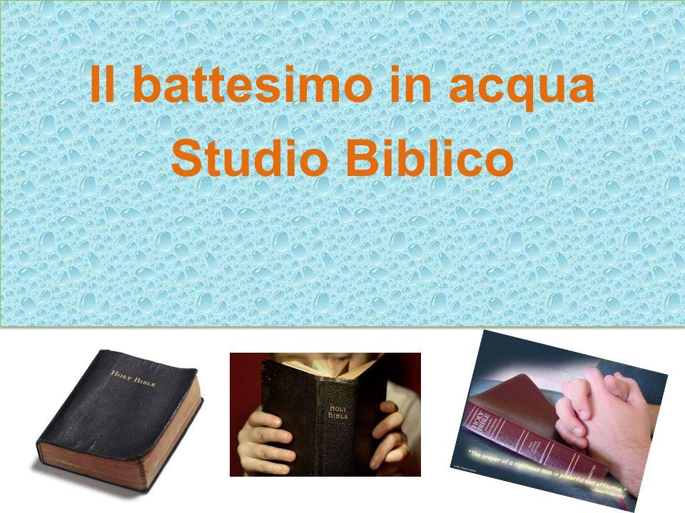 Il battesimo in acqua Studio Biblico