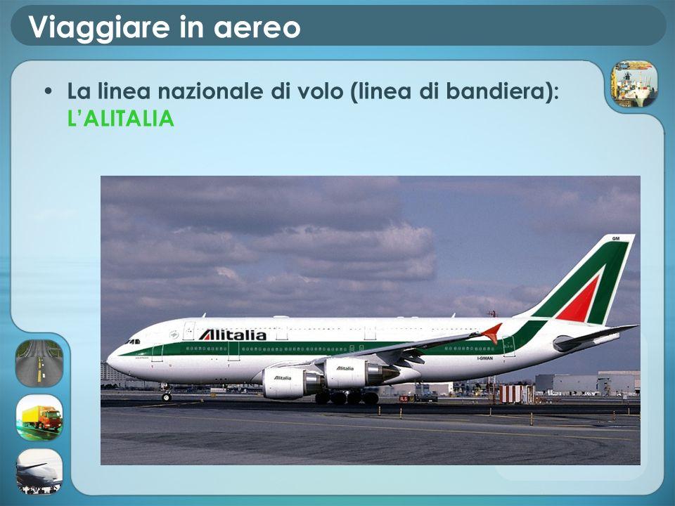 Viaggiare in aereo La linea nazionale di volo (linea di bandiera): L'ALITALIA