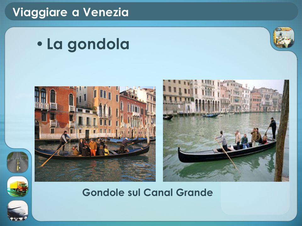 Viaggiare a Venezia La gondola Gondole sul Canal Grande