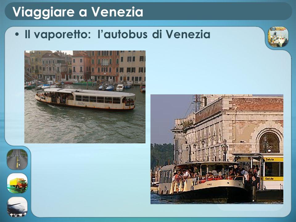 Viaggiare a Venezia Il vaporetto: l'autobus di Venezia