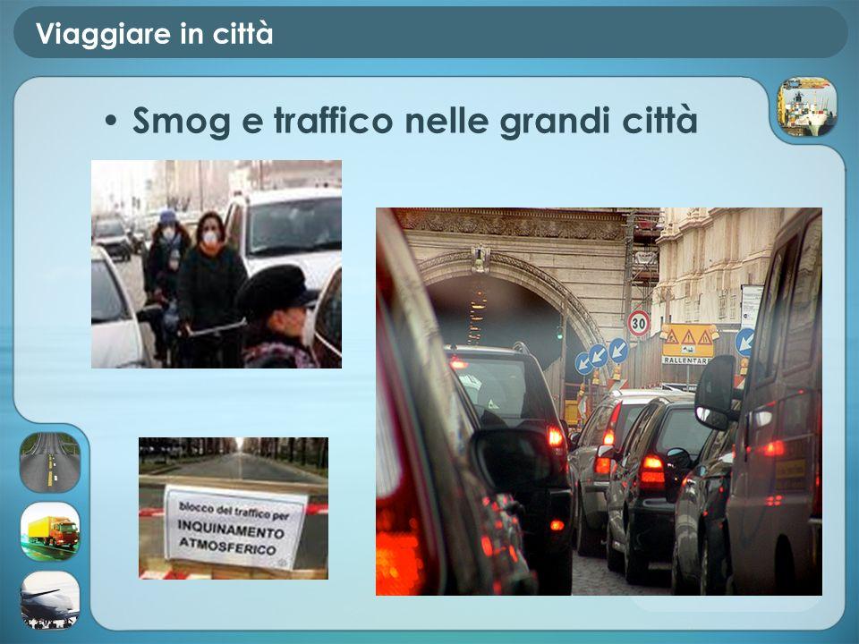 Smog e traffico nelle grandi città