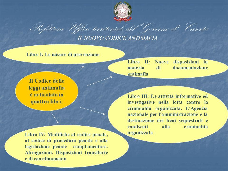 Prefettura Ufficio territoriale del Governo di Caserta IL NUOVO CODICE ANTIMAFIA