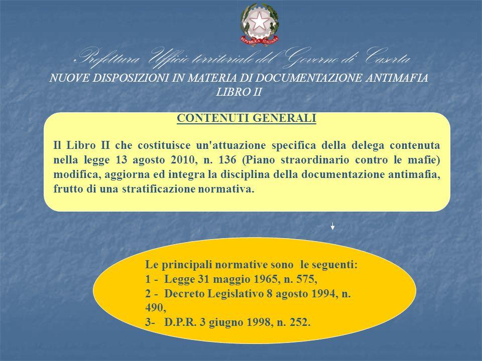 Prefettura Ufficio territoriale del Governo di Caserta NUOVE DISPOSIZIONI IN MATERIA DI DOCUMENTAZIONE ANTIMAFIA LIBRO II