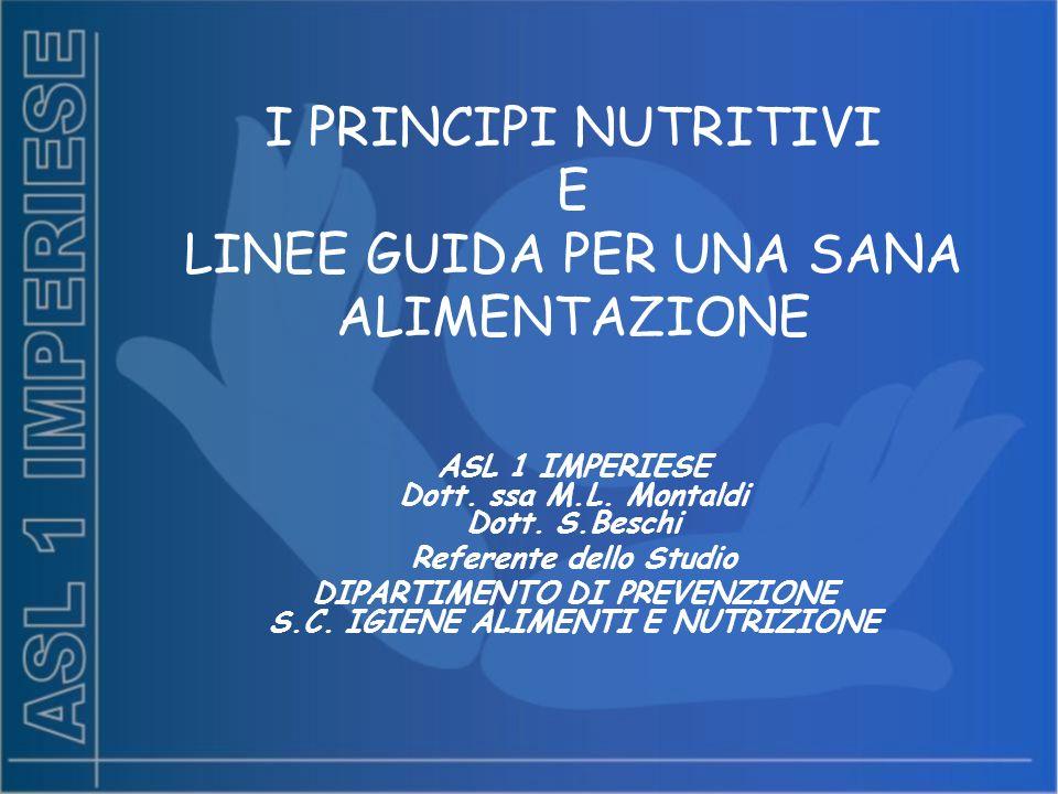 I PRINCIPI NUTRITIVI E LINEE GUIDA PER UNA SANA ALIMENTAZIONE