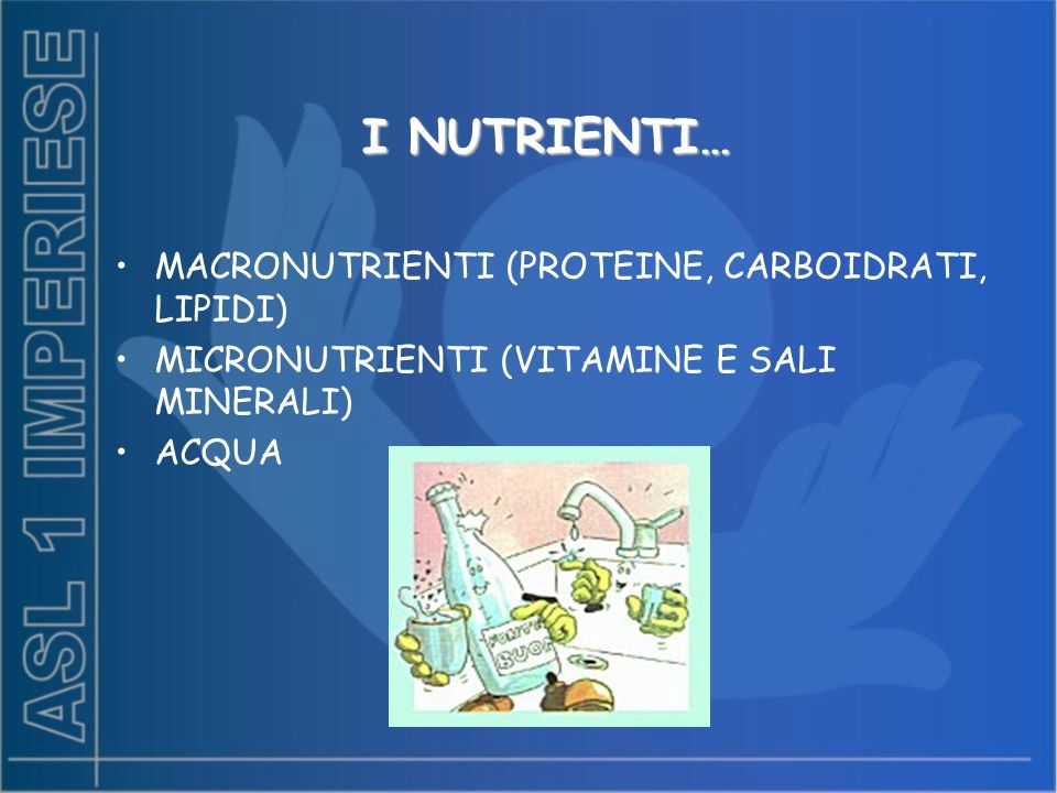 I NUTRIENTI… MACRONUTRIENTI (PROTEINE, CARBOIDRATI, LIPIDI)