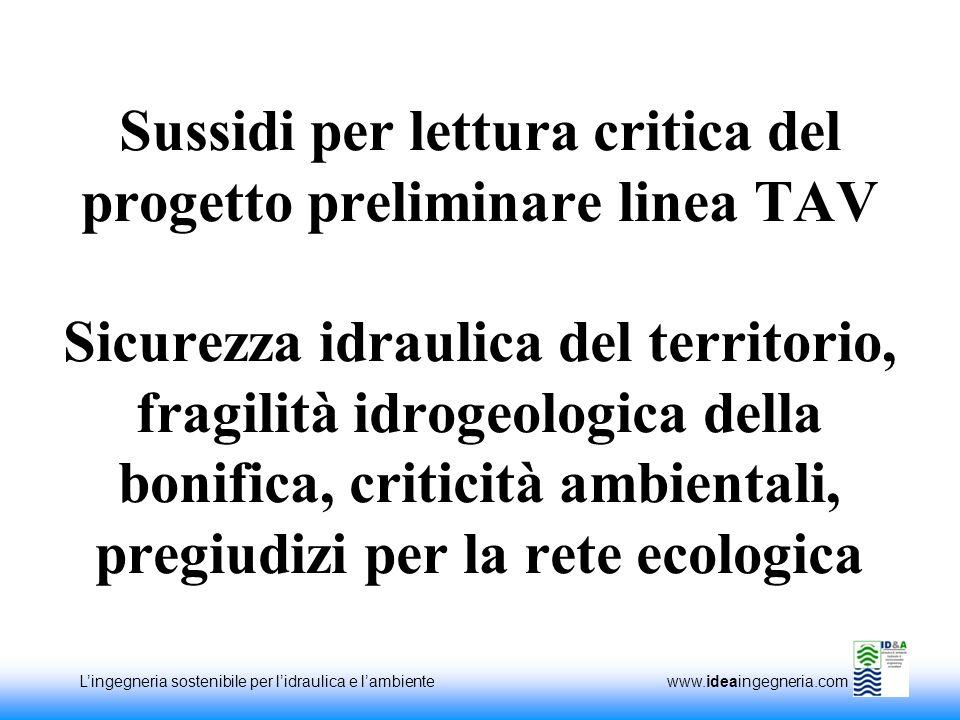 Sussidi per lettura critica del progetto preliminare linea TAV Sicurezza idraulica del territorio, fragilità idrogeologica della bonifica, criticità ambientali, pregiudizi per la rete ecologica