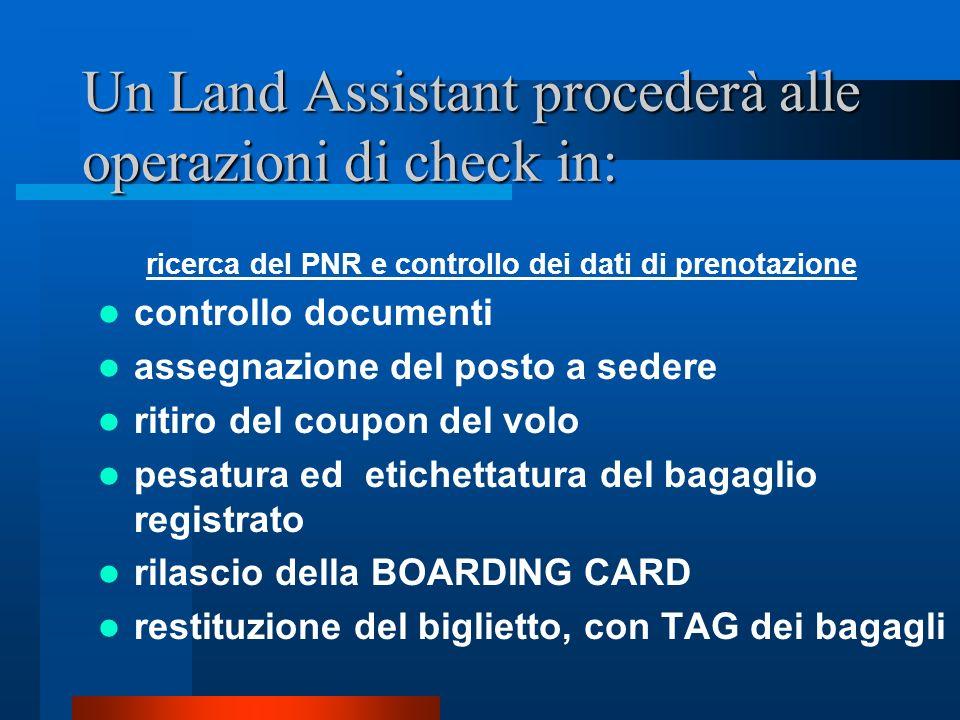 Un Land Assistant procederà alle operazioni di check in: