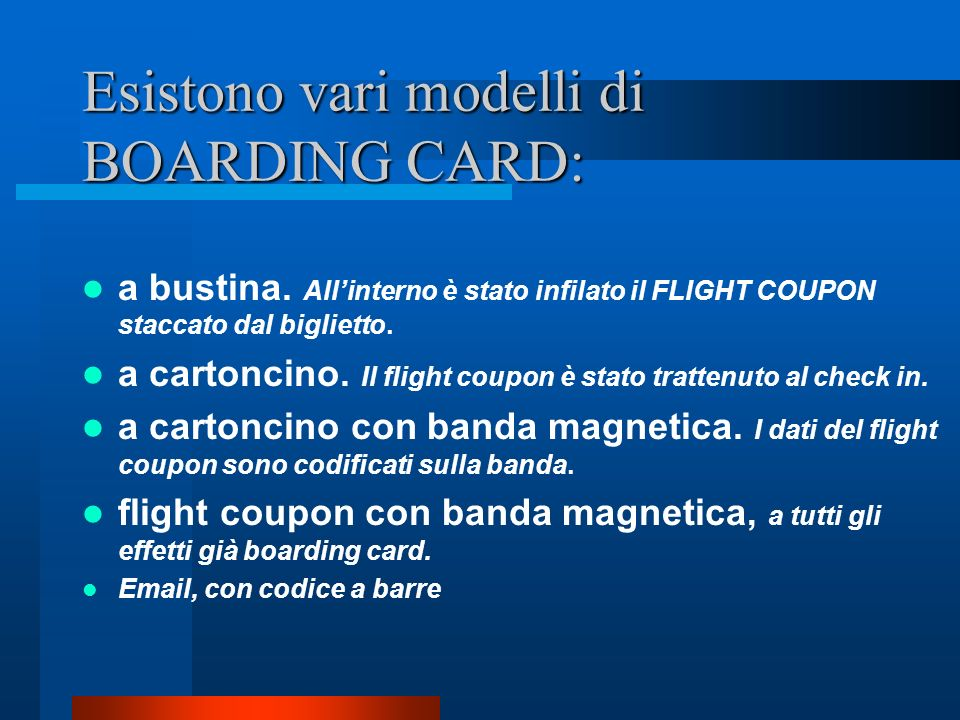 Esistono vari modelli di BOARDING CARD: