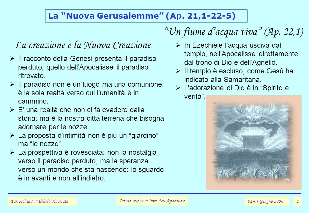 Un fiume d'acqua viva (Ap. 22,1) La creazione e la Nuova Creazione