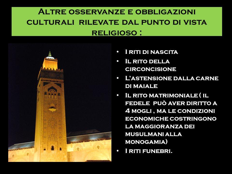 Altre osservanze e obbligazioni culturali rilevate dal punto di vista religioso :