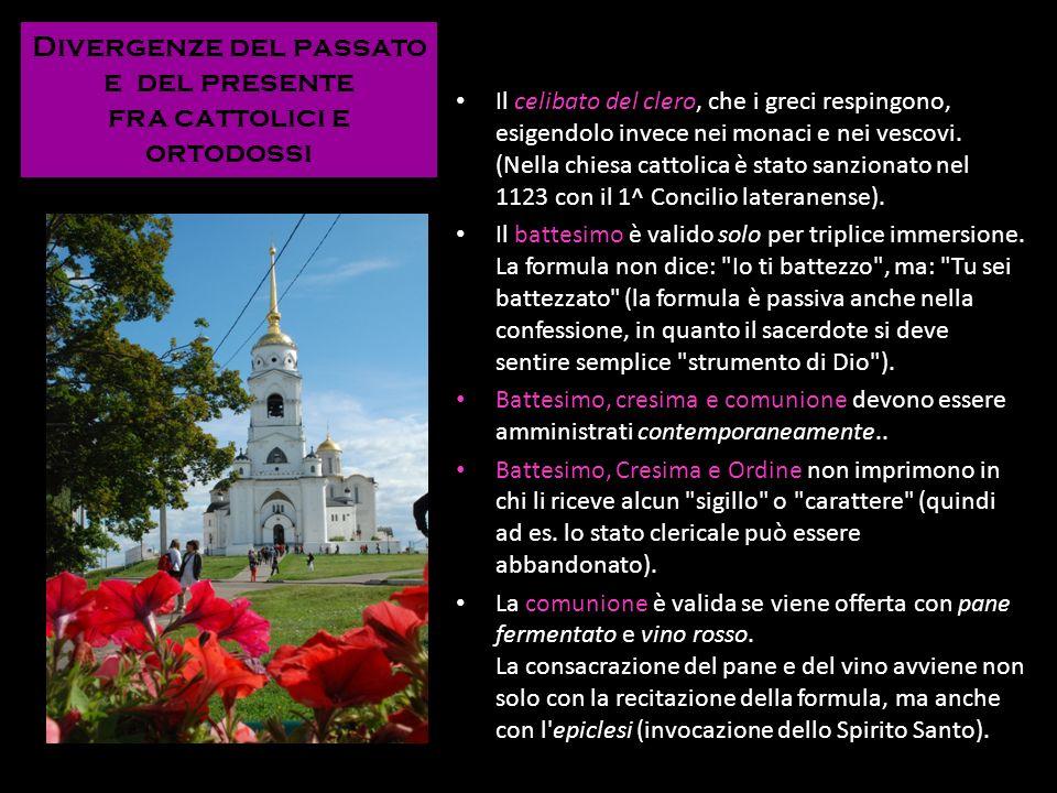 Divergenze del passato e del presente fra cattolici e ortodossi